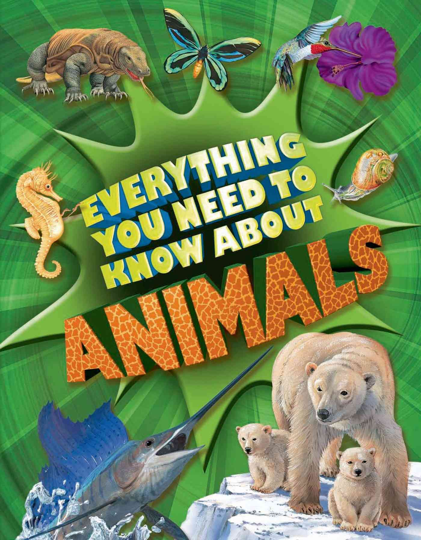 Everything You Need to Know About Animals By Davies, Nicola