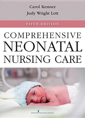 Comprehensive Neonatal Nursing Care By Kenner, Carole (EDT)/ Lott, Judy (EDT)
