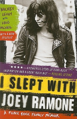 I Slept With Joey Ramone By Leigh, Mickey/ McNeil, Legs (CON)